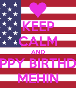 Poster: KEEP CALM AND HAPPY BIRTHDAY MEHIN