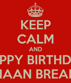 Poster: KEEP CALM AND HAPPY BIRTHDAY NAAN BREAD