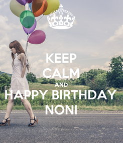Poster: KEEP CALM AND HAPPY BIRTHDAY NONI