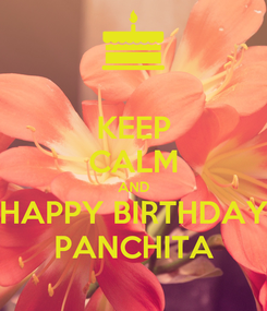 Poster: KEEP CALM AND HAPPY BIRTHDAY PANCHITA