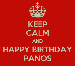 Poster: KEEP CALM AND HAPPY BIRTHDAY PANOS