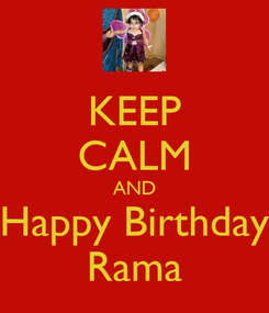 Poster: KEEP CALM AND Happy Birthday Rama