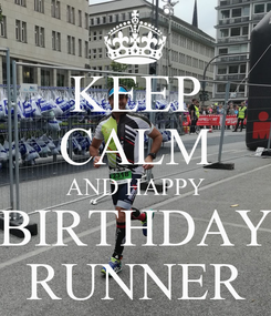 Poster: KEEP CALM AND HAPPY BIRTHDAY RUNNER