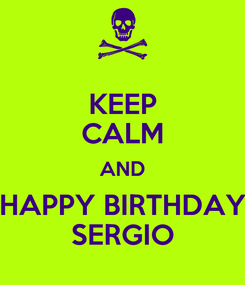 Poster: KEEP CALM AND HAPPY BIRTHDAY SERGIO