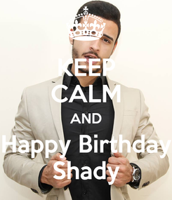 Poster: KEEP CALM AND Happy Birthday Shady