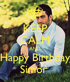 Poster: KEEP CALM AND Happy Birthday Simor