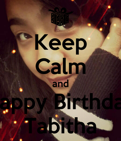 Poster: Keep Calm and Happy Birthday Tabitha