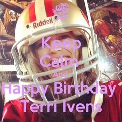 Poster: Keep Calm  And  Happy Birthday  Terri Ivens