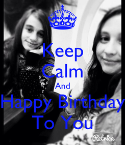 Poster: Keep Calm And Happy Birthday To You