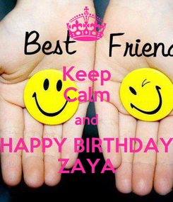 Poster: Keep Calm and HAPPY BIRTHDAY ZAYA