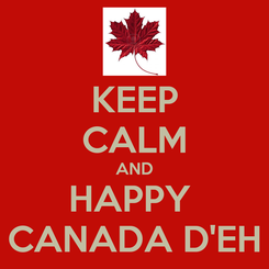 Poster: KEEP CALM AND HAPPY  CANADA D'EH