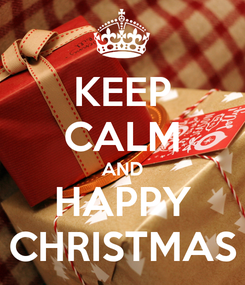 Poster: KEEP CALM AND HAPPY CHRISTMAS
