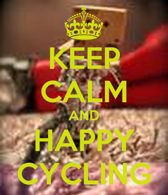 Poster: KEEP CALM AND HAPPY CYCLING
