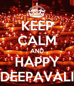 Poster: KEEP CALM AND HAPPY DEEPAVALI