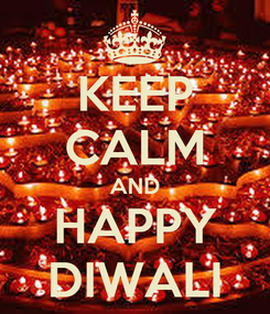 Poster: KEEP CALM AND HAPPY DIWALI