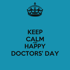 Poster: KEEP CALM AND HAPPY DOCTORS' DAY