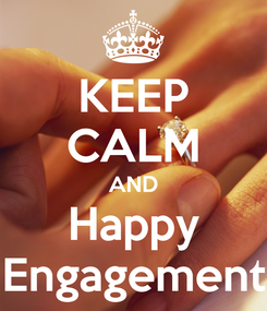 Poster: KEEP CALM AND Happy Engagement