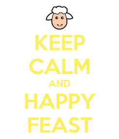 Poster: KEEP CALM AND HAPPY FEAST