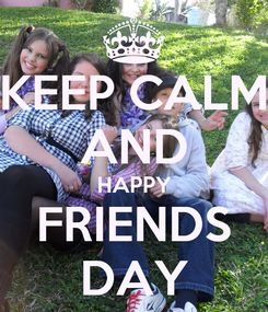 Poster: KEEP CALM AND HAPPY FRIENDS DAY