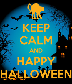 Poster: KEEP CALM AND HAPPY HALLOWEEN