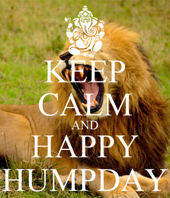 Poster: KEEP CALM AND HAPPY HUMPDAY