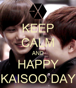 Poster: KEEP CALM AND HAPPY KAISOO DAY