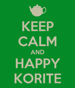 Poster: KEEP CALM AND HAPPY KORITE