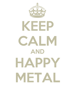Poster: KEEP CALM AND HAPPY METAL