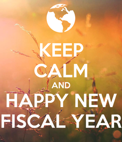 Poster: KEEP CALM AND HAPPY NEW FISCAL YEAR