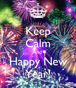 Poster: Keep Calm And  Happy New Year!