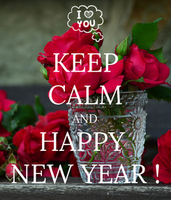Poster: KEEP CALM AND HAPPY  NEW YEAR !