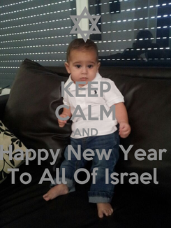 Poster: KEEP CALM AND Happy New Year  To All Of Israel