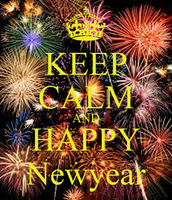 Poster: KEEP CALM AND HAPPY Newyear