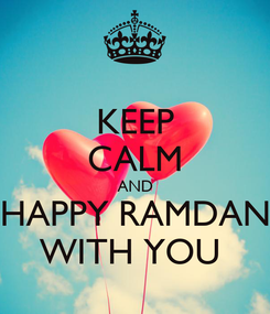 Poster: KEEP CALM AND HAPPY RAMDAN WITH YOU