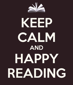 Poster: KEEP CALM AND HAPPY READING