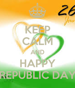 Poster: KEEP CALM AND HAPPY REPUBLIC DAY