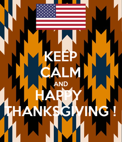 Poster: KEEP CALM AND HAPPY  THANKSGIVING !