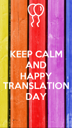 Poster: KEEP CALM AND HAPPY TRANSLATION DAY