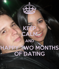 Poster: KEEP CALM AND HAPPY TWO MONTHS OF DATING