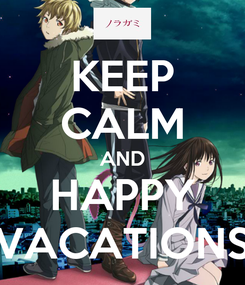 Poster: KEEP CALM AND HAPPY VACATIONS