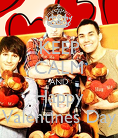 Poster: KEEP CALM AND Happy Valentines Day