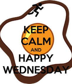Poster: KEEP CALM AND HAPPY WEDNESDAY