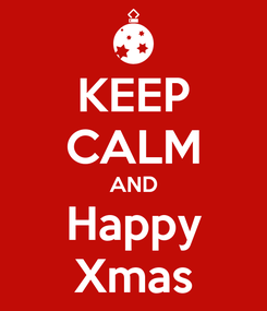 Poster: KEEP CALM AND Happy Xmas