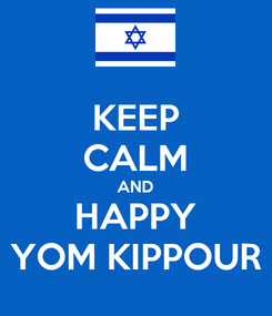 Poster: KEEP CALM AND HAPPY YOM KIPPOUR
