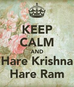 Poster: KEEP CALM AND Hare Krishna Hare Ram