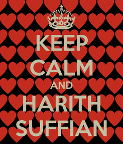 Poster: KEEP CALM AND HARITH SUFFIAN