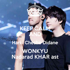 Poster: KEEP CALM AND Harki Cheshe Didane WONKYU Nadarad KHAR ast