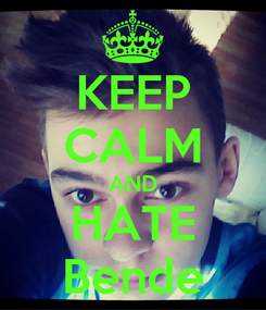 Poster: KEEP CALM AND HATE Bende