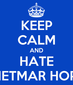 Poster: KEEP CALM AND HATE DIETMAR HOPP
