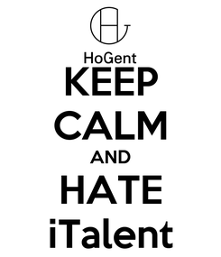 Poster: KEEP CALM AND HATE iTalent